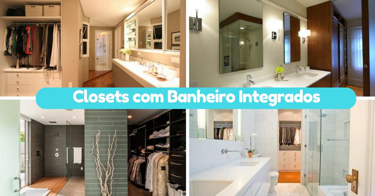 Closets com Banheiro Integrados